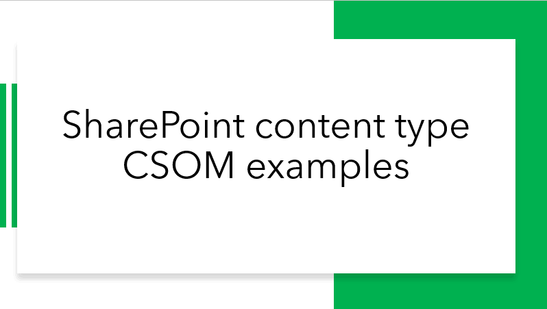 SharePoint content type CSOM examples