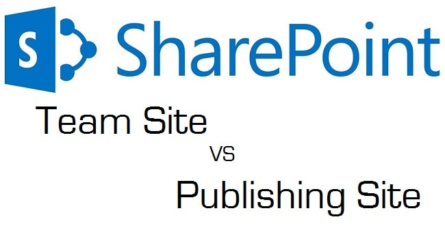 Difference between team site and publishing site in SharePoint 2013