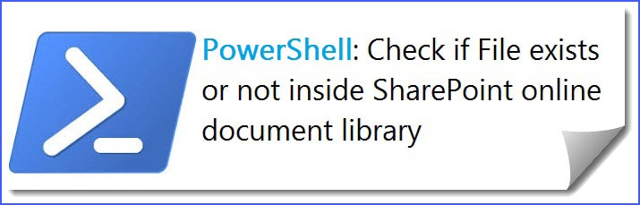SharePoint Online check if File exists or not in document