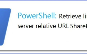 Retrieve web server relative url and list server relative url using PowerShell SharePoint Online