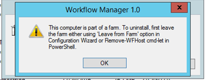 Sharepoint2013: An Error Occurred when uninstalling the workflow manager1.0