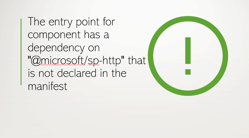 "The entry point for component has a dependency on ""@microsoft/sp-http"" that is not declared in the manifest"