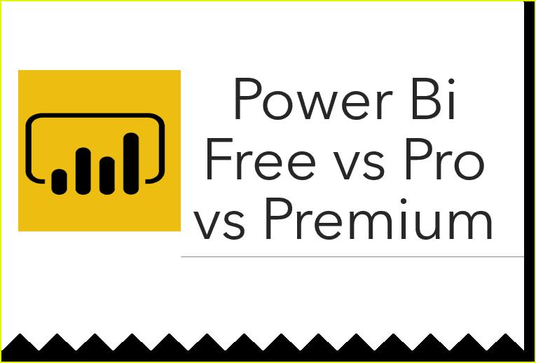 Power bi free vs pro vs premium