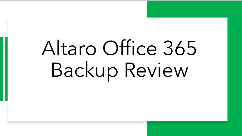 Altaro Office 365 Backup Review